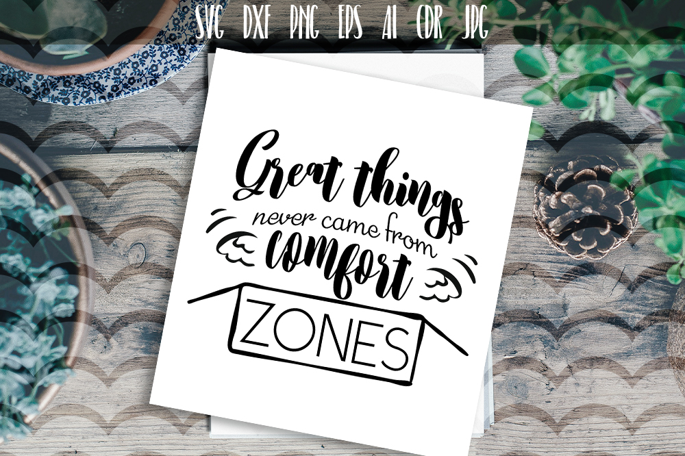 Create things never came from comfort zones SVG example image 1
