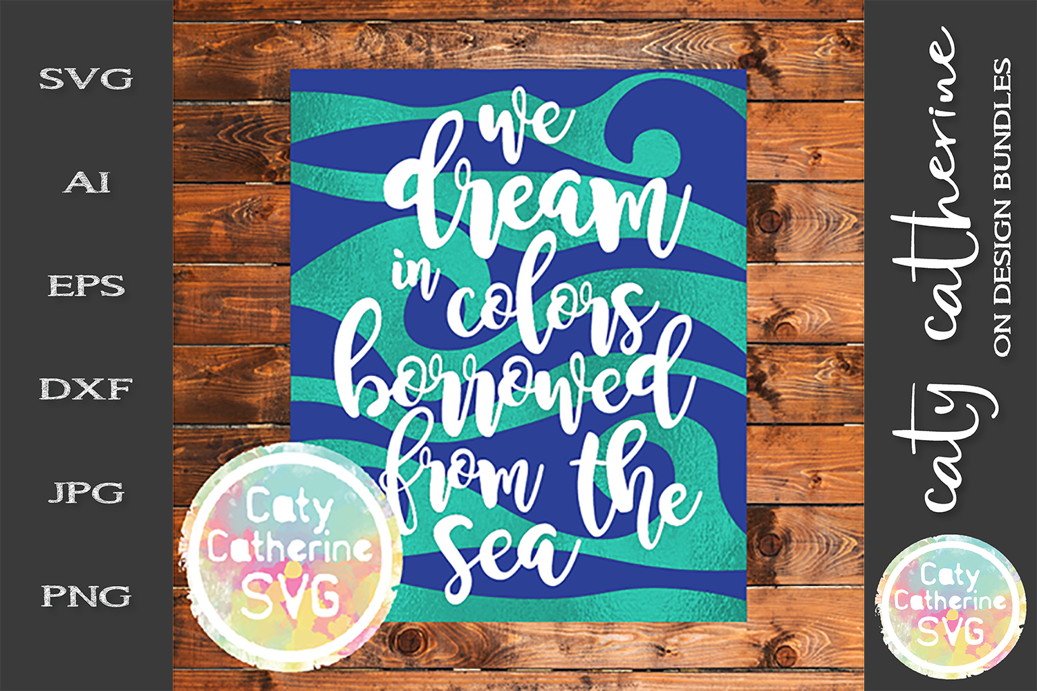 We Dream In Colors Borrowed From The Sea SVG Cut File example image 1