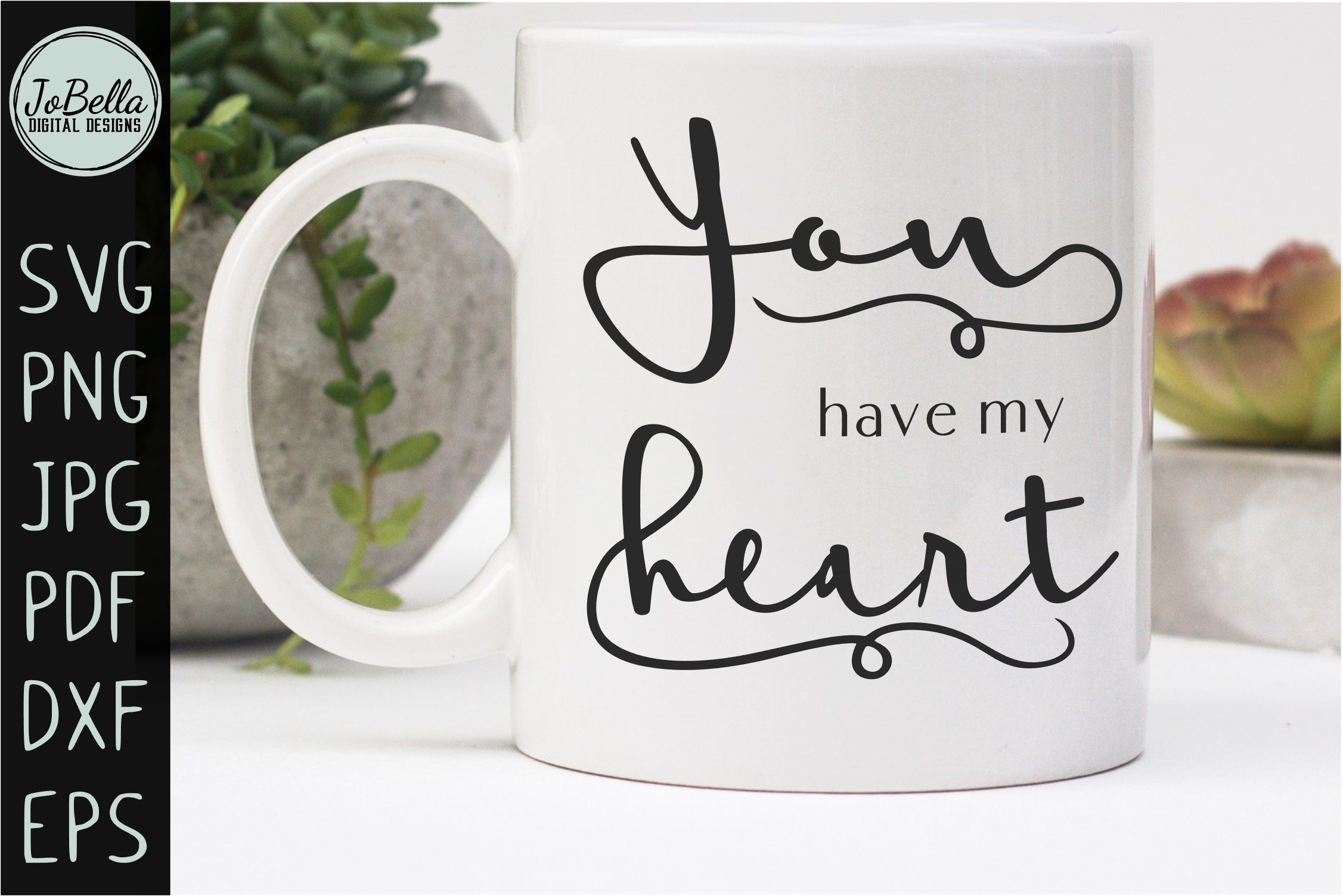 You Have My Heart Romantic SVG, Printable & Sublimation PNG example image 3