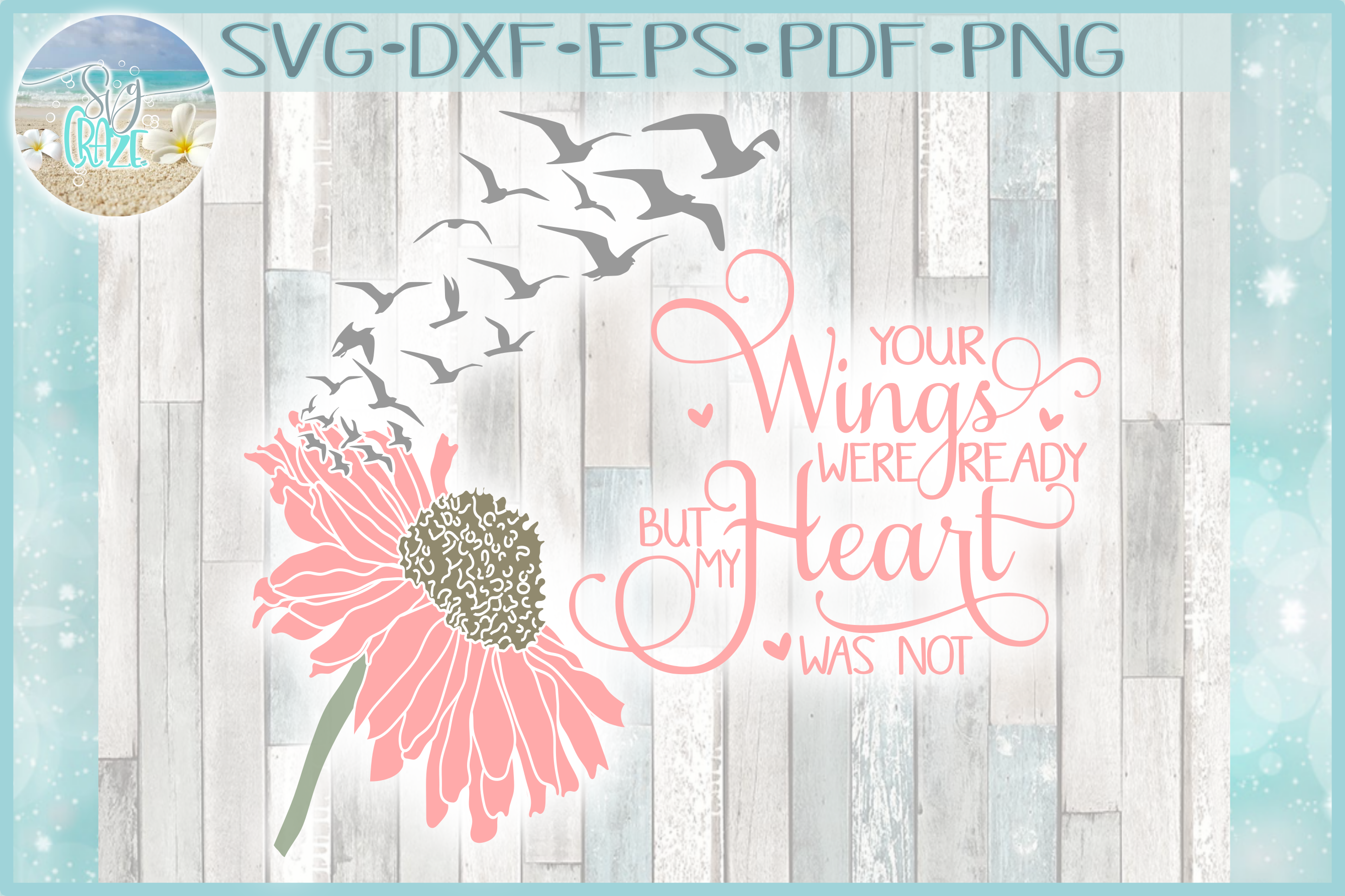 Your Wings Were Ready But My Heart Was Not with Daisy SVG example image 1