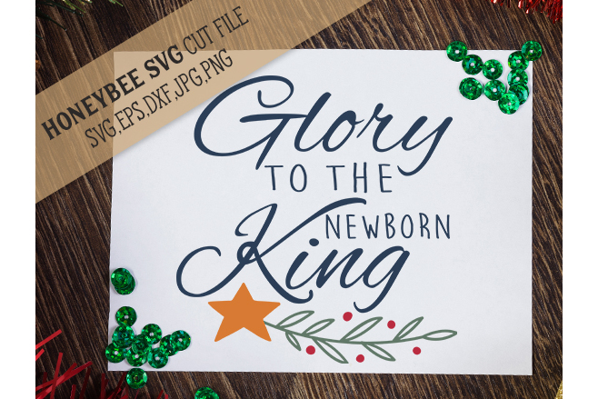 Glory To The Newborn King svg example image 1