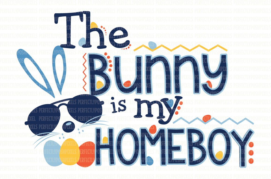 The Bunny Is My Homeboy SVG File Easter SVG Files SVG Cut Files Printable Clipart DXF EPS PNG JPG Cut Files Digital Circuit Design Files Silhouette Cameo Cut Files Commercial Use example image 1