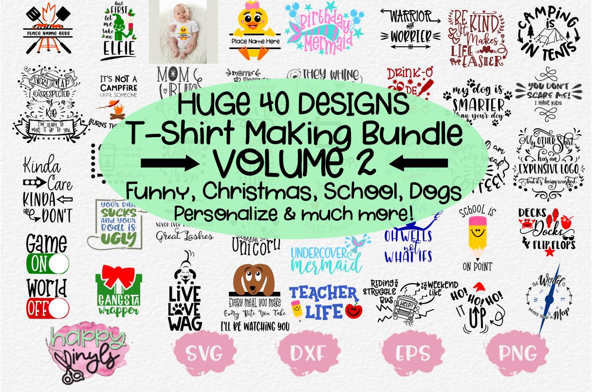 HUGE T-SHIRT MAKING BUNDLE VOLUME 2 - A 40 Design SVG Bundle example image 1