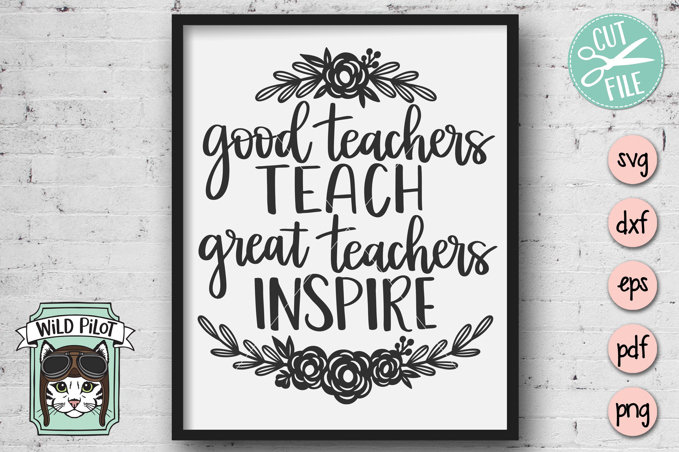 Teacher Quote SVG Good Teachers Teach Great Teachers Inspire example image 3