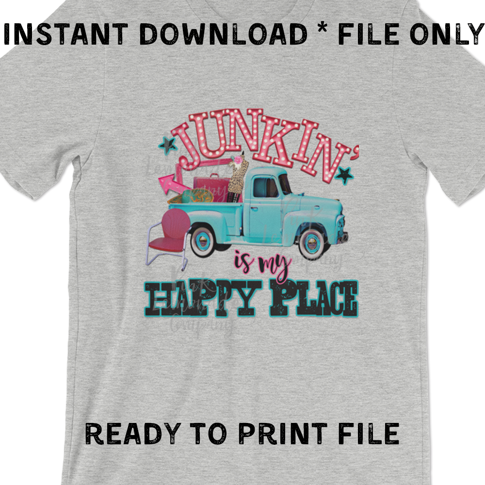 Junkin' is My Happy Place digital file  example image 1