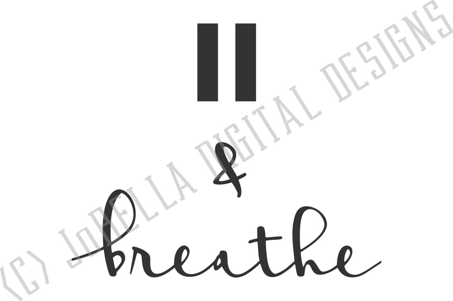 Pause and Breathe SVG and Printable Motivational Design example image 2