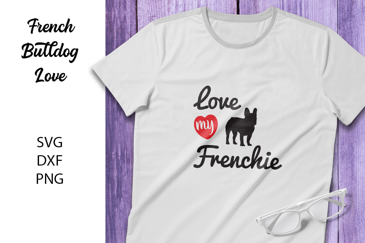 Love My Frenchie - svg dxf png- For Crafters example image 1