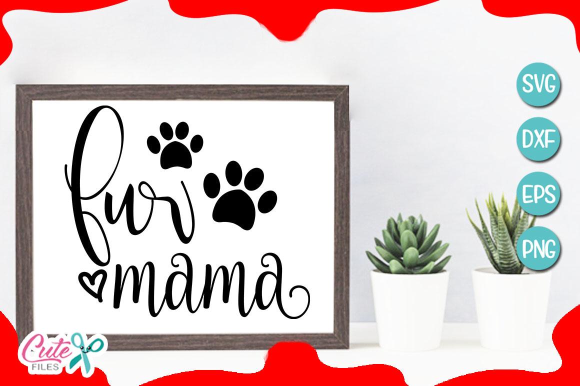 Fur Mama Svg Cut File 359654 Cut Files Design Bundles