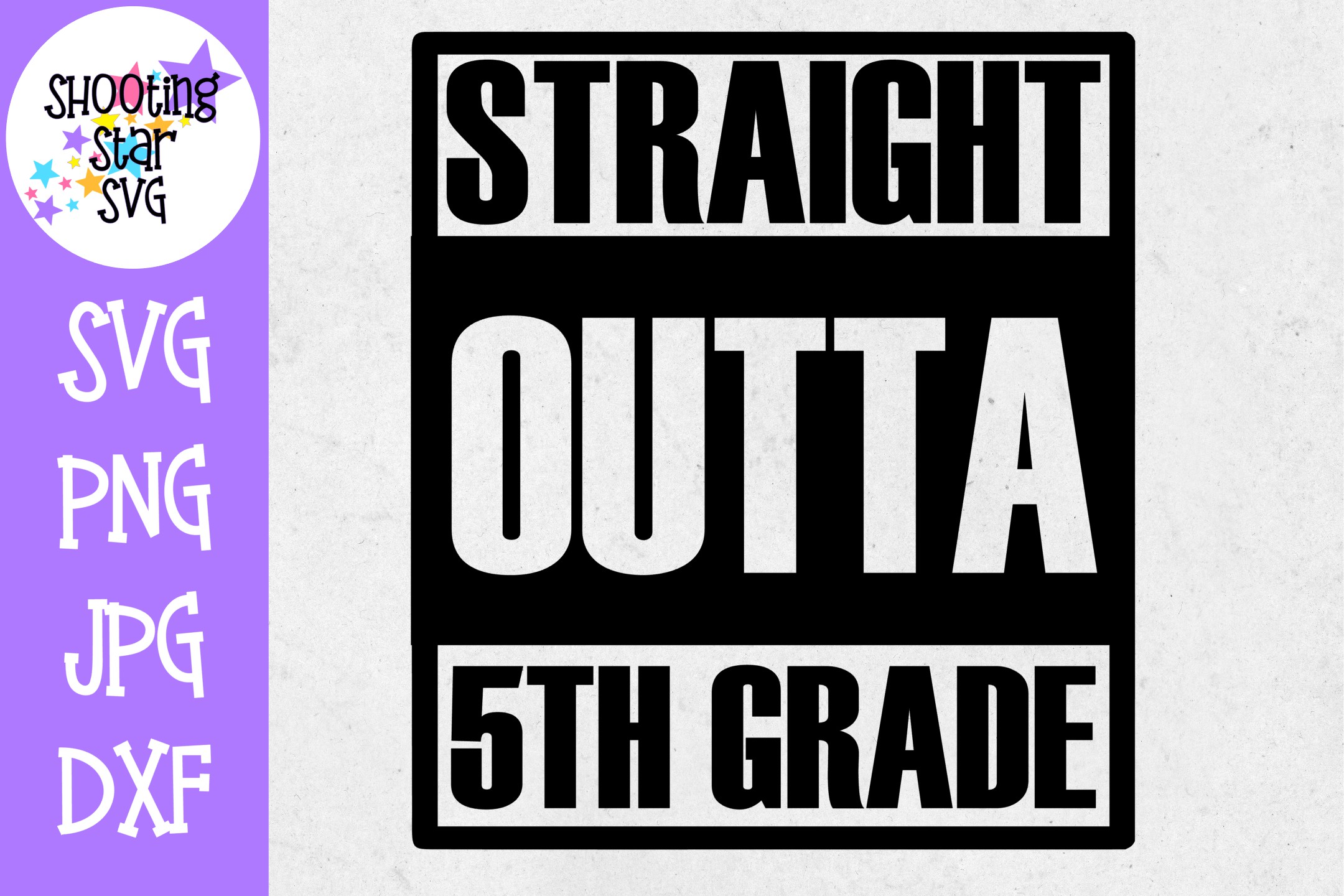 Straight Outta 5th Grade - Last Day of School SVG