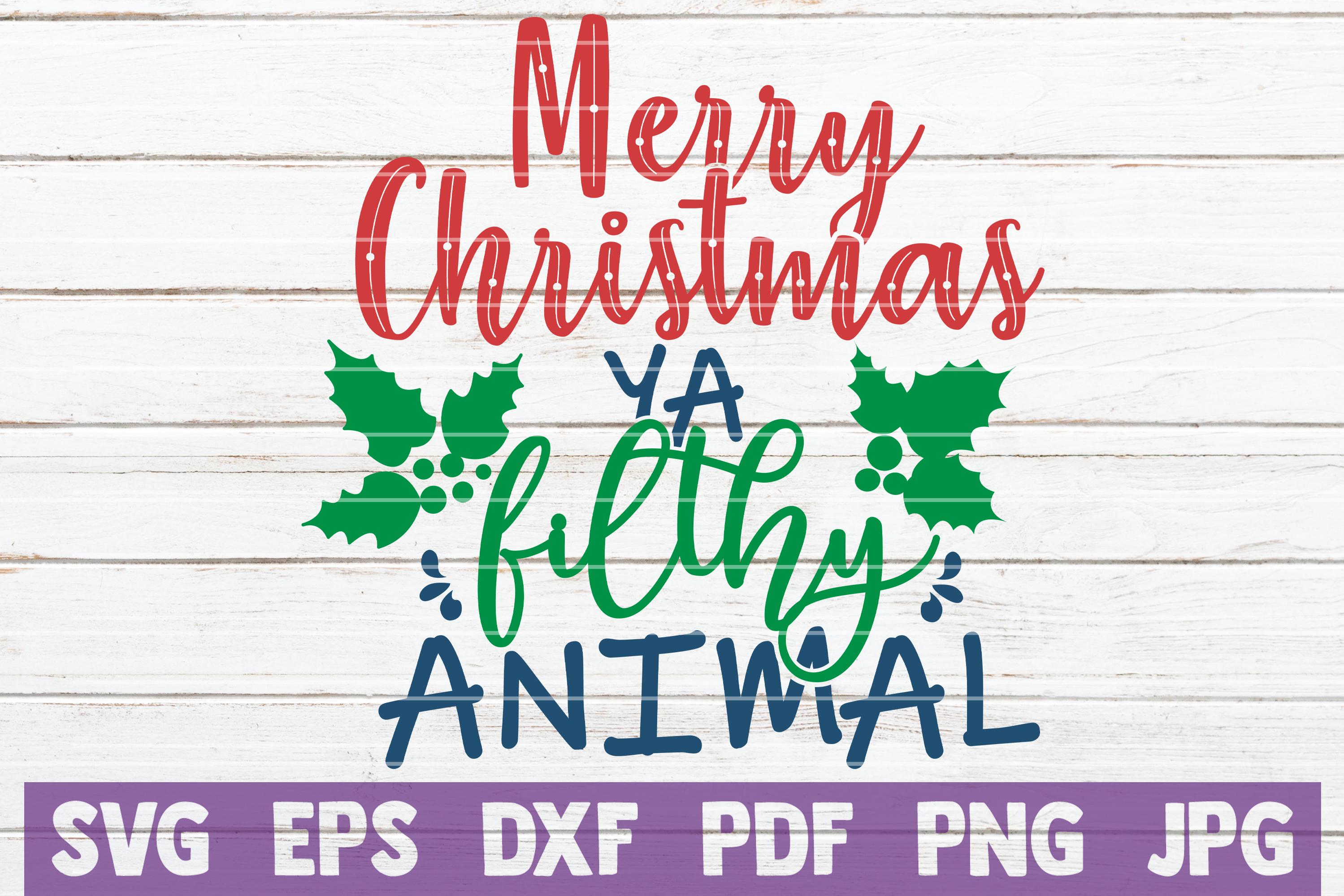 Merry Christmas Ya Filthy Animal Svg.Merry Christmas Ya Filthy Animal Svg Cut File