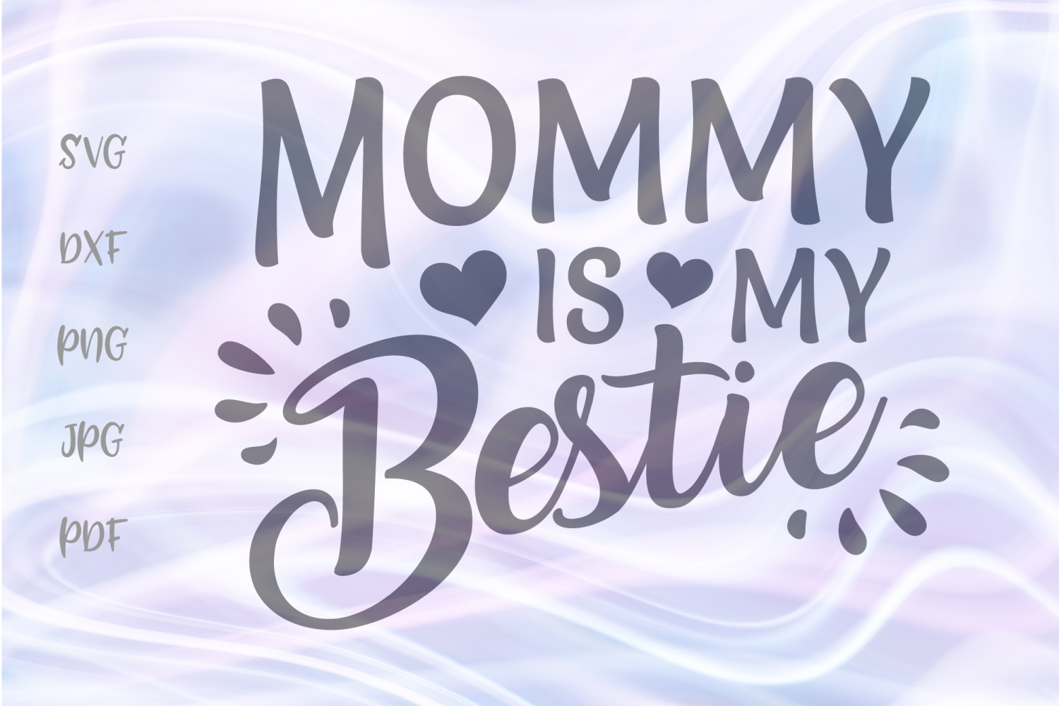 Mommy Is My Bestie Svg For Cricut Sign Cut File Svg Dxf Png