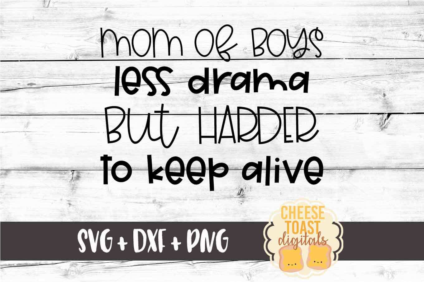Mom of Boys Less Drama But Harder To Keep Alive SVG PNG DXF example image 2