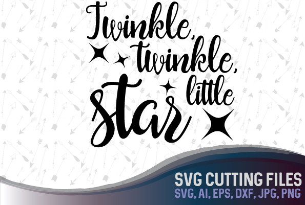 Twinkle, twinkle little star - cute vector design, SVG, PNG, JPG, EPS, AI, DXF example image 1