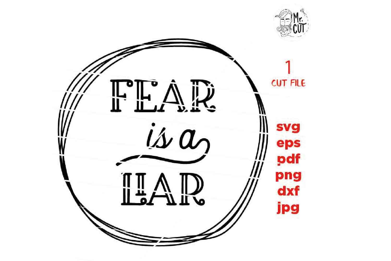 Fear is a Liar CUT file, SHIRT svg, Christian faith, faith example image 2