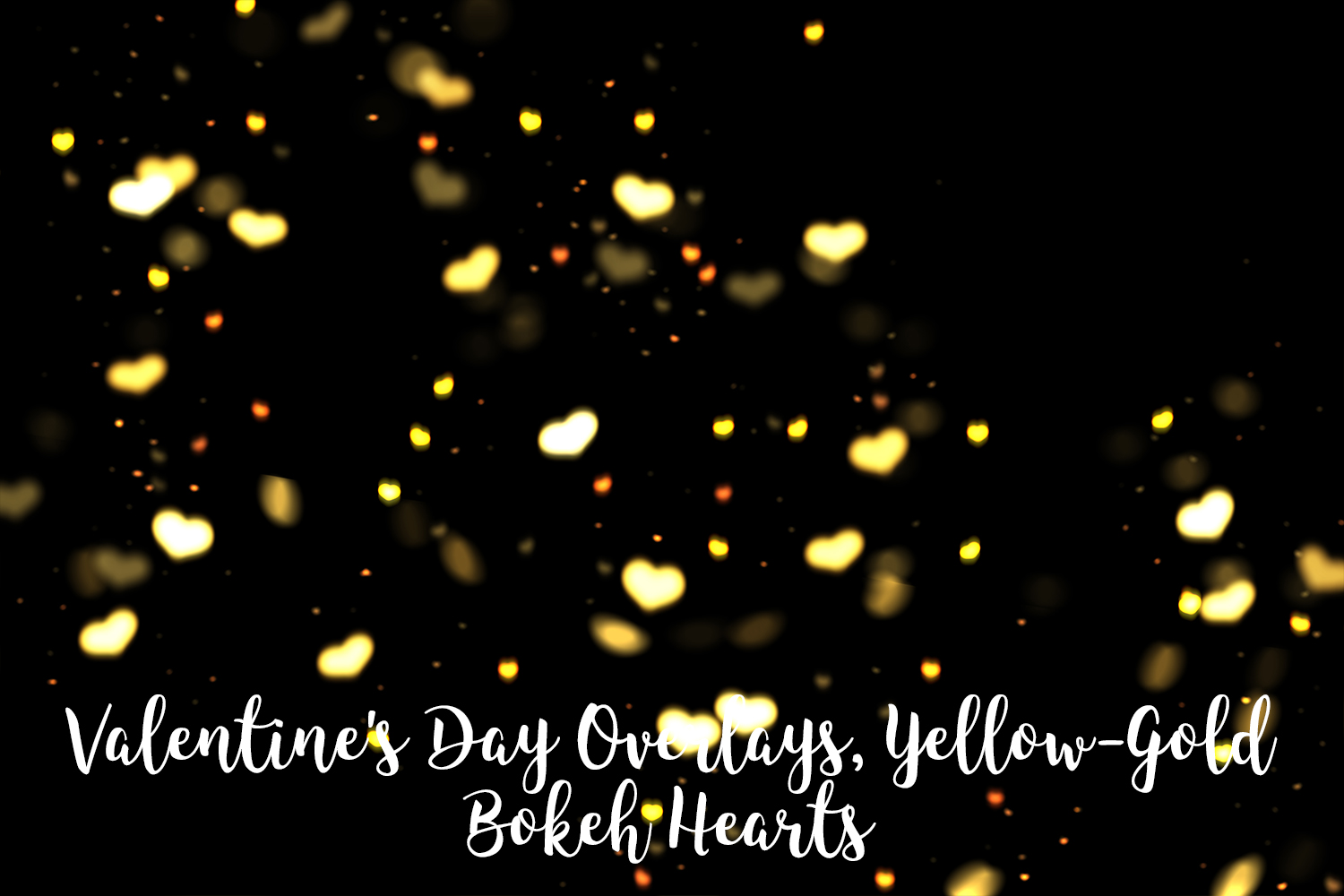 Valentine's Day Overlays, Yellow Gold Hearts Bokeh Overlays example image 7