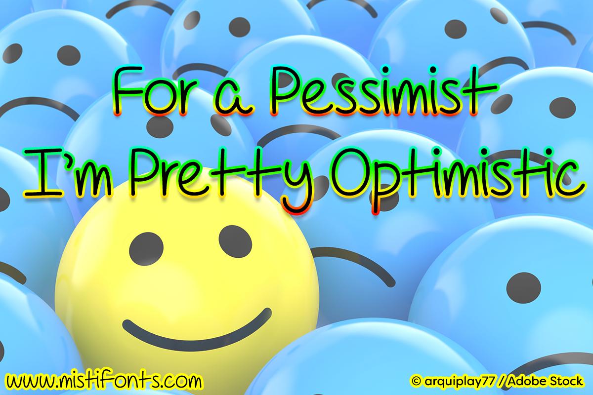 For A Pessimist I'm Pretty Optimistic example image 1