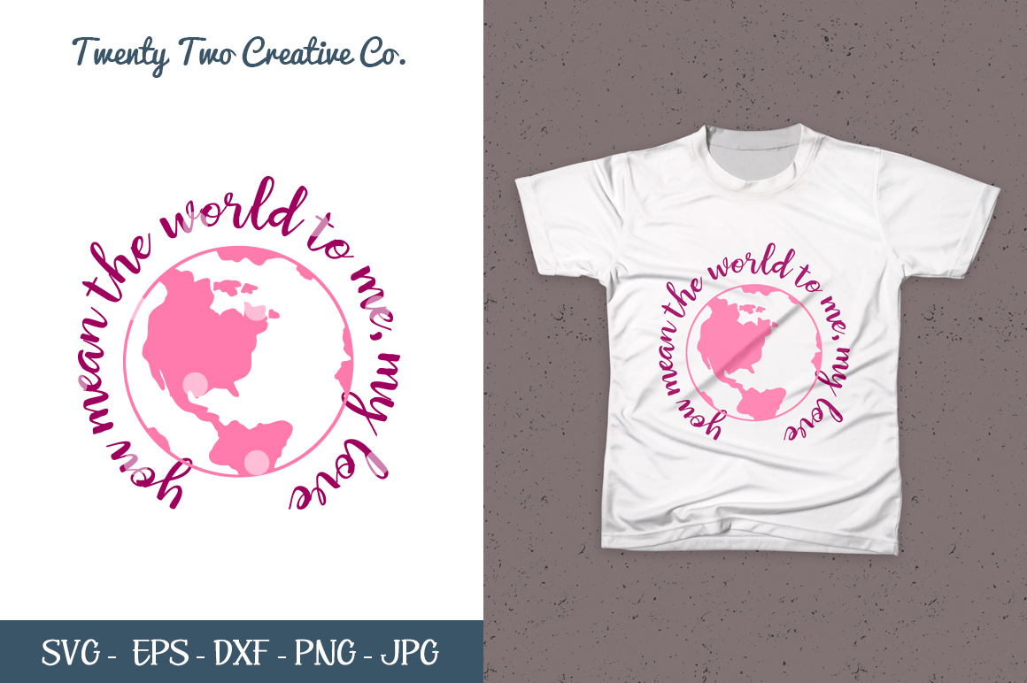 You Mean The World To Me SVG - Love SVG, DXF, PNG, EPS, JPG example image 1