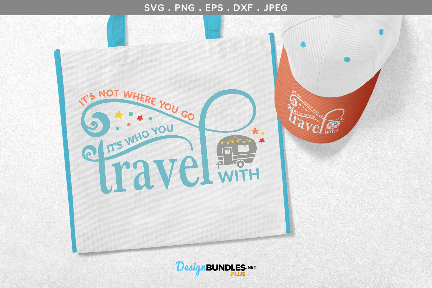 It's Not Where You Go, it's Who You Travel With - svg design example image 1