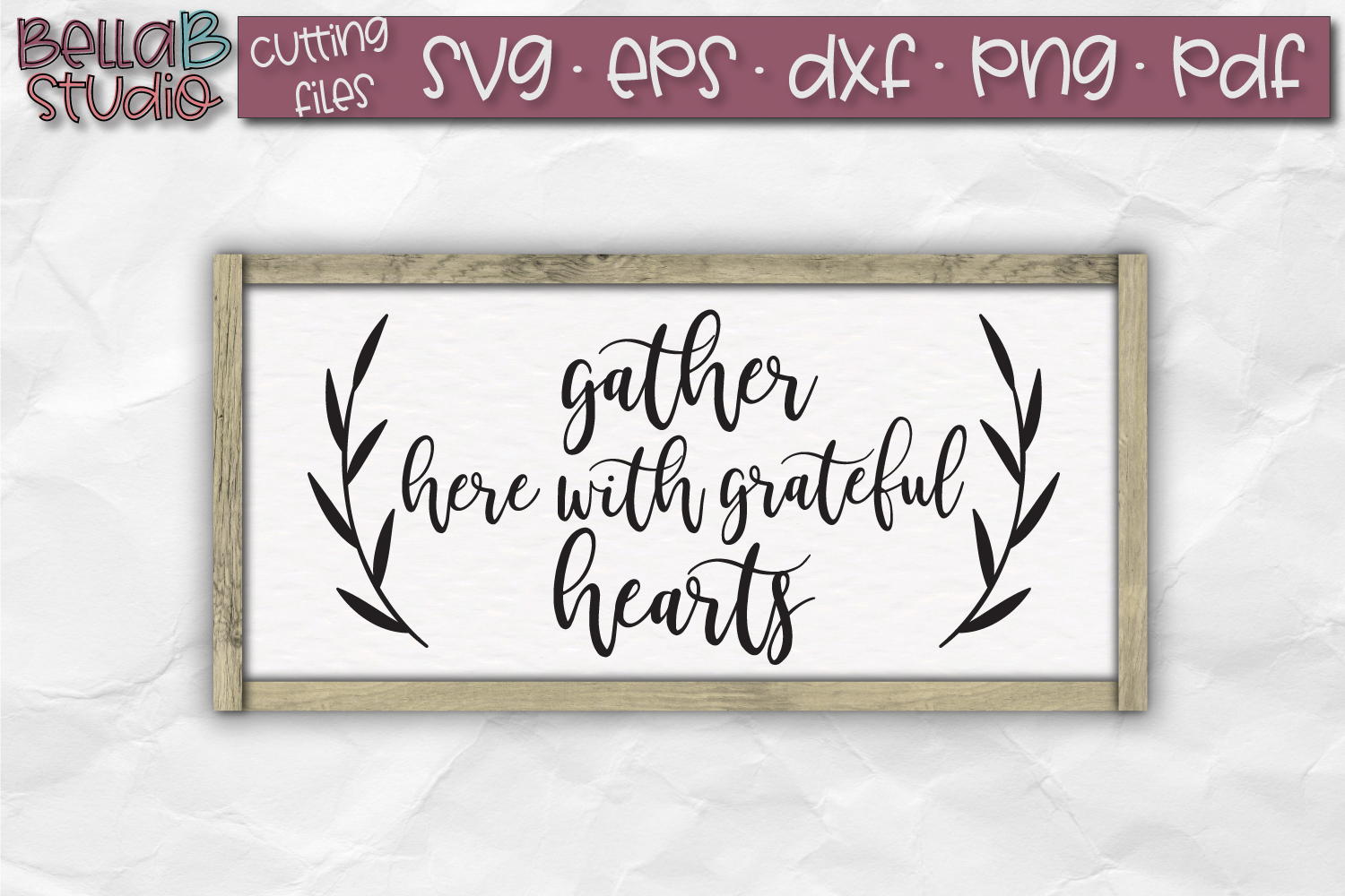Gather Here With Grateful Hearts SVG, Gather SVG File example image 1