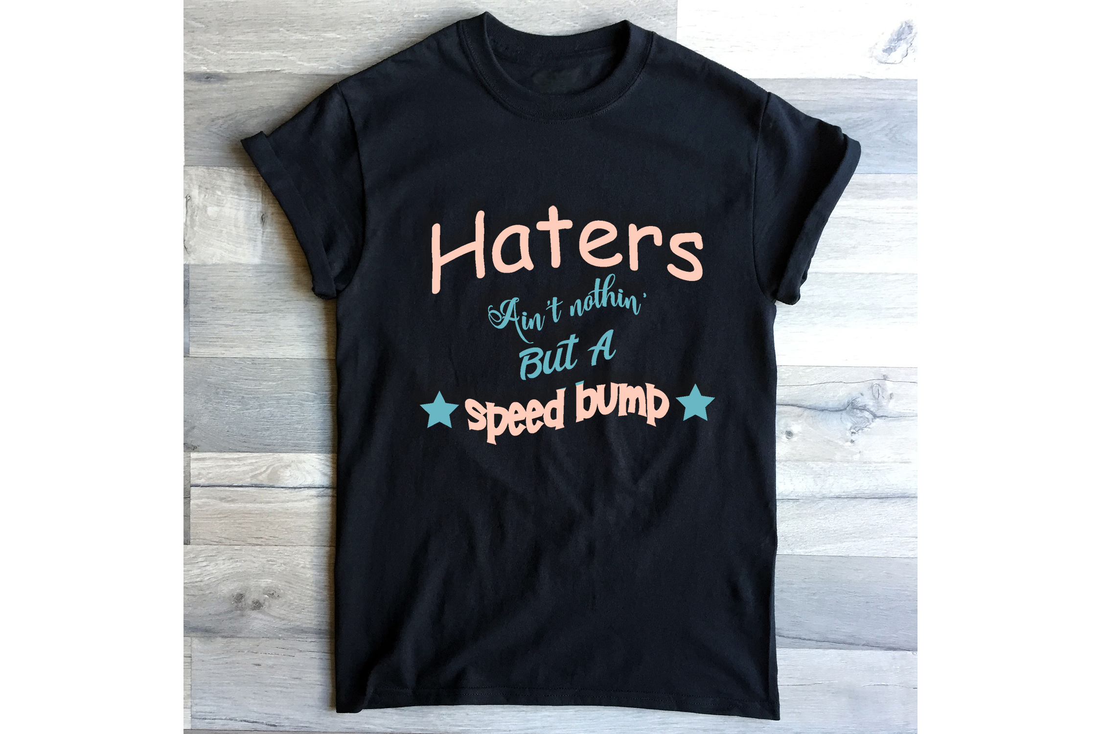 Haters Ain't Nothin' But A Speedbump example image 3