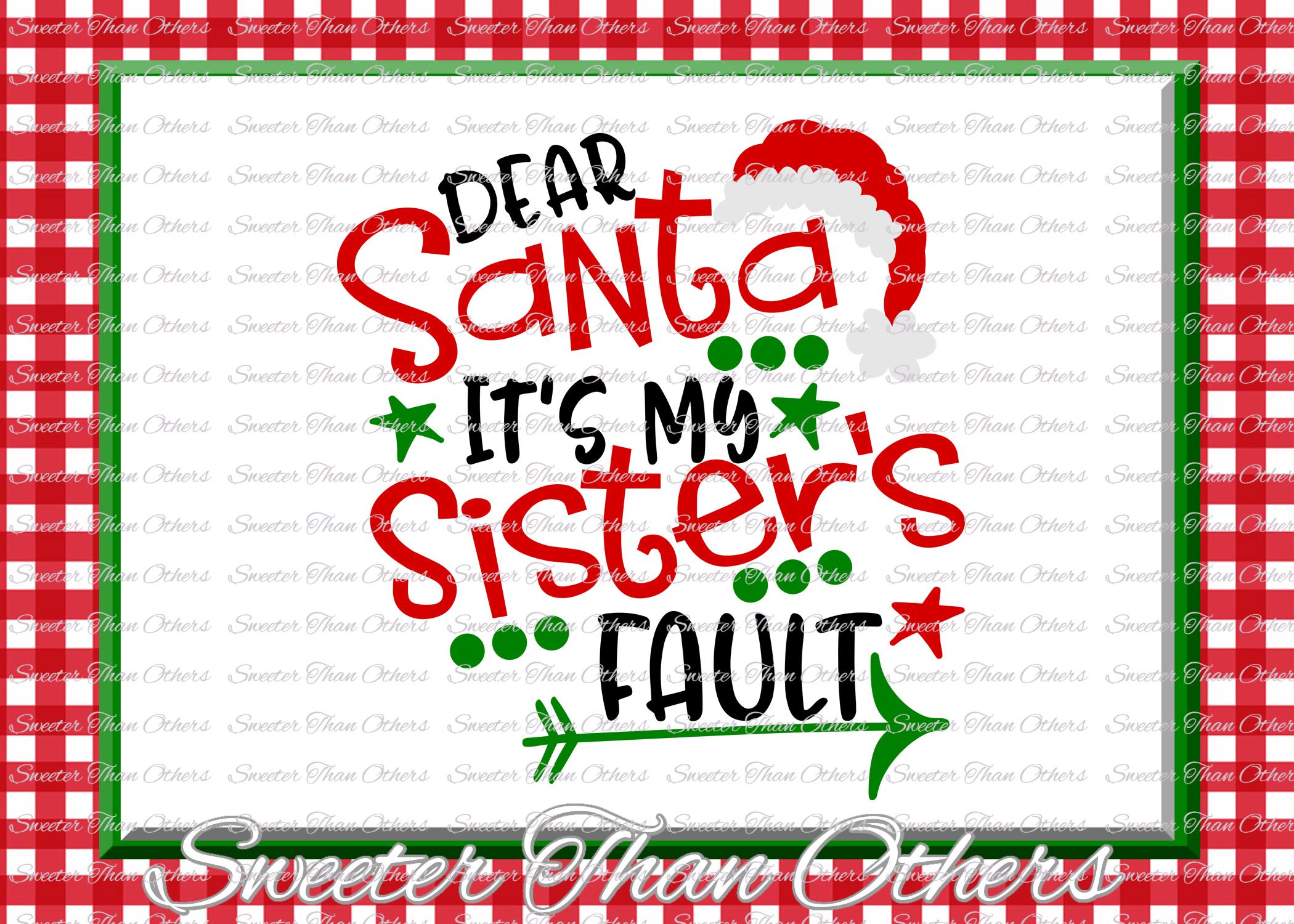 Dear Santa Its my Sisters Fault Svg, Christmas svg, Santa sv example image 1