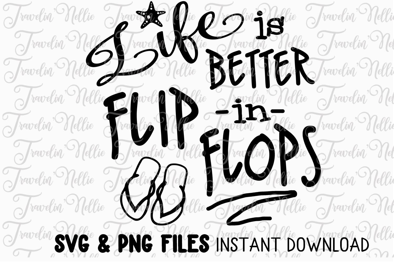 Life Is Better In Flip Flops SVG Beach Sea Silhoutte Cricut example image 1
