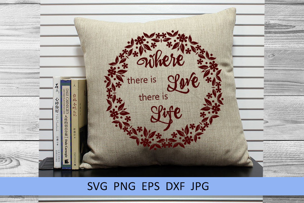 Wedding svg Where there is love there is life Love svg example image 4