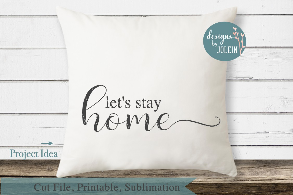 Let's stay home SVG, png, eps, DXF, sublimation example image 2