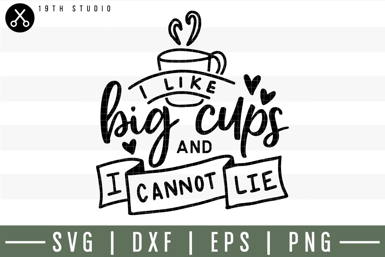 I like big cups and I cannot lie SVG  Tea SVG example image 1