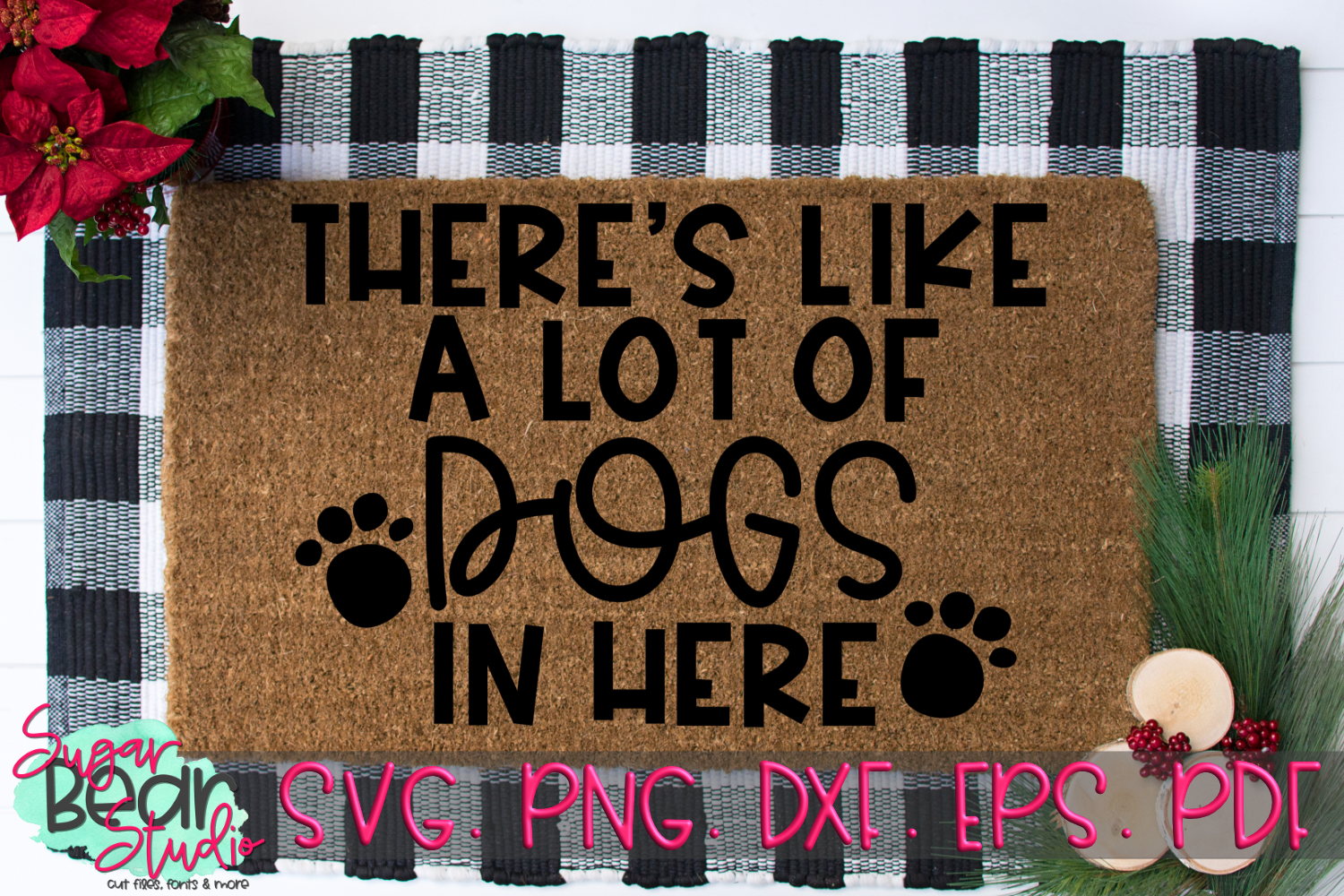 There's Like A Lot of Dogs in Here - A Doormat SVG example image 1