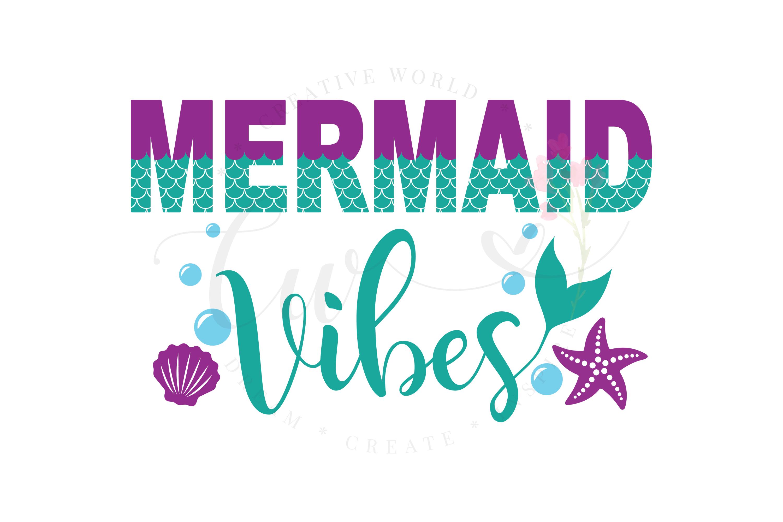 Mermaid Vibes SVG | Mermaid Vibes |Mermaid Birthday Girl svg example image 1