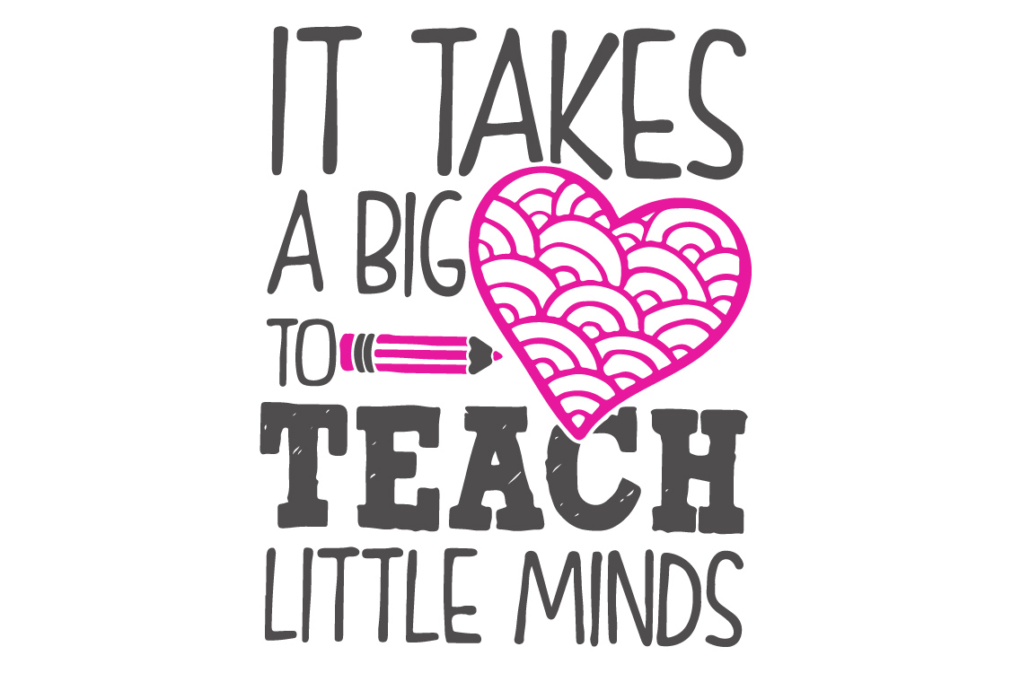 It Takes A Big Heart To Teach Little Minds Teacher Quote example image 2