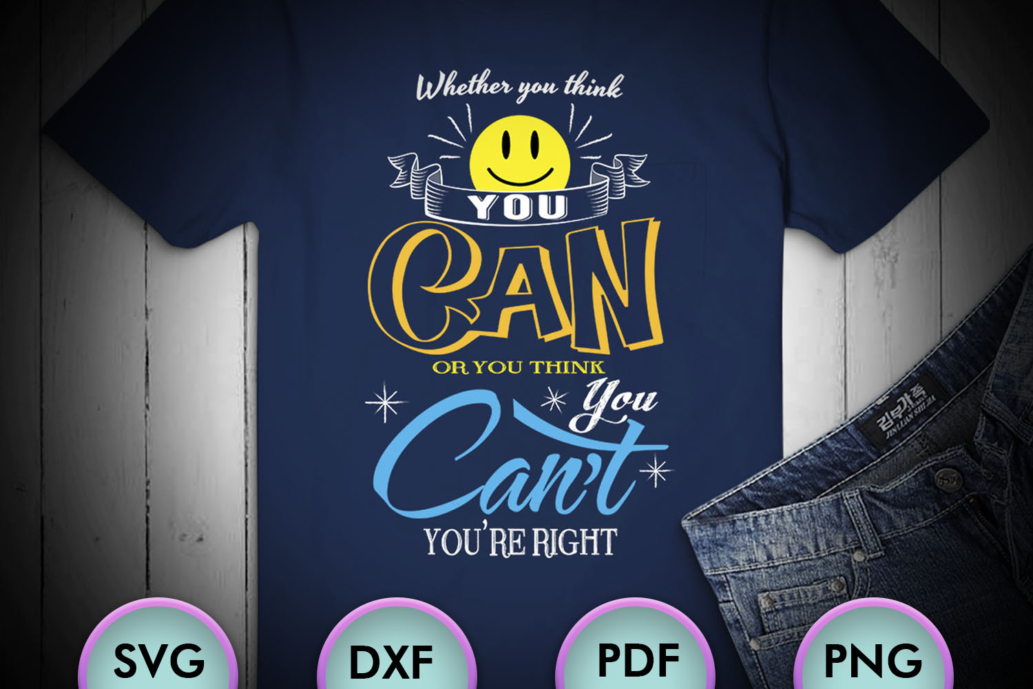 Whether You Think You Can Or You Think You... SVG Design example image 1