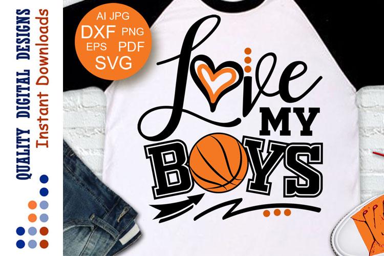 Love my boys svg Basketball shirt example image 1