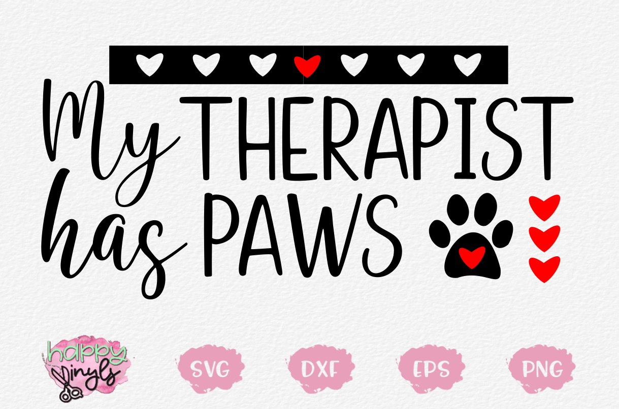 My Therapist Has Paws - A Dog Lover's SVG example image 1