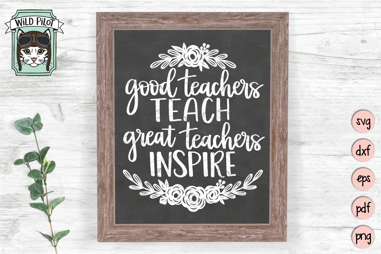 Teacher Quote SVG Good Teachers Teach Great Teachers Inspire example image 2