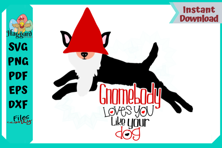 Gnomebody Loves you like your Dog example image 1