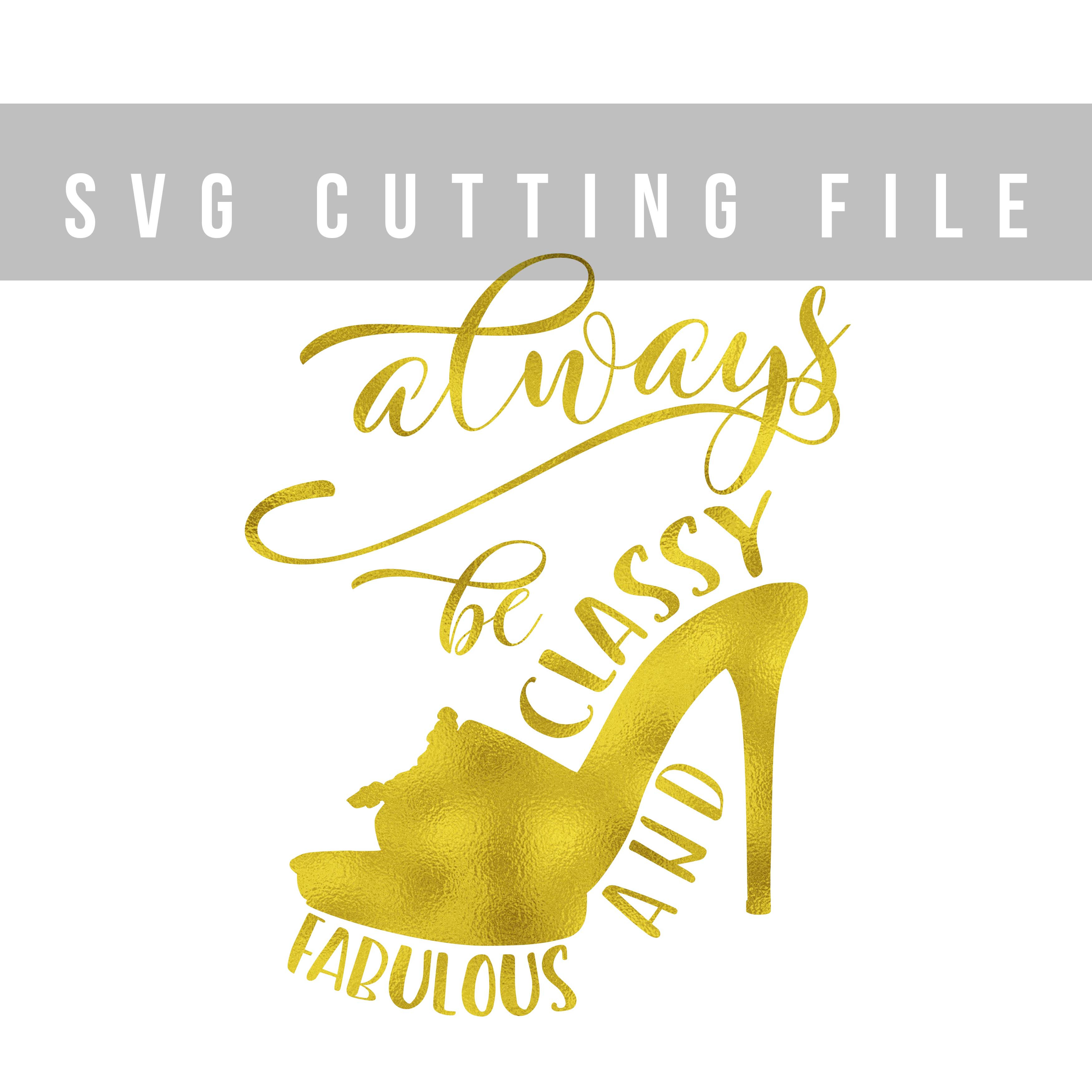 Always be classy and fabulous SVG PNG EPS DXF Fashion SVG example image 2