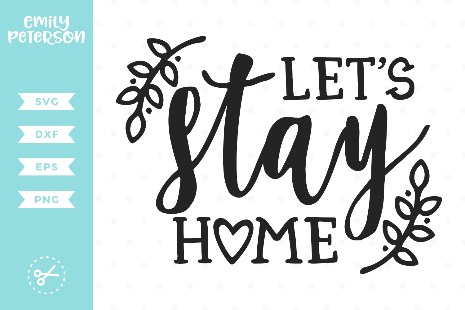 Let's Stay Home SVG DXF EPS PNG example image 1