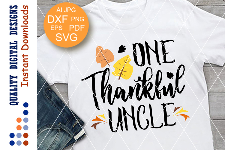 One Thankful Uncle Svg files sayings Thanksgiving Family example image 1
