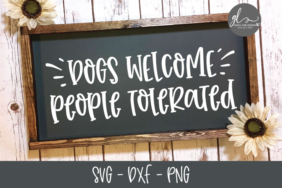 Dogs Welcome People Tolerated - SVG Cut File example image 2