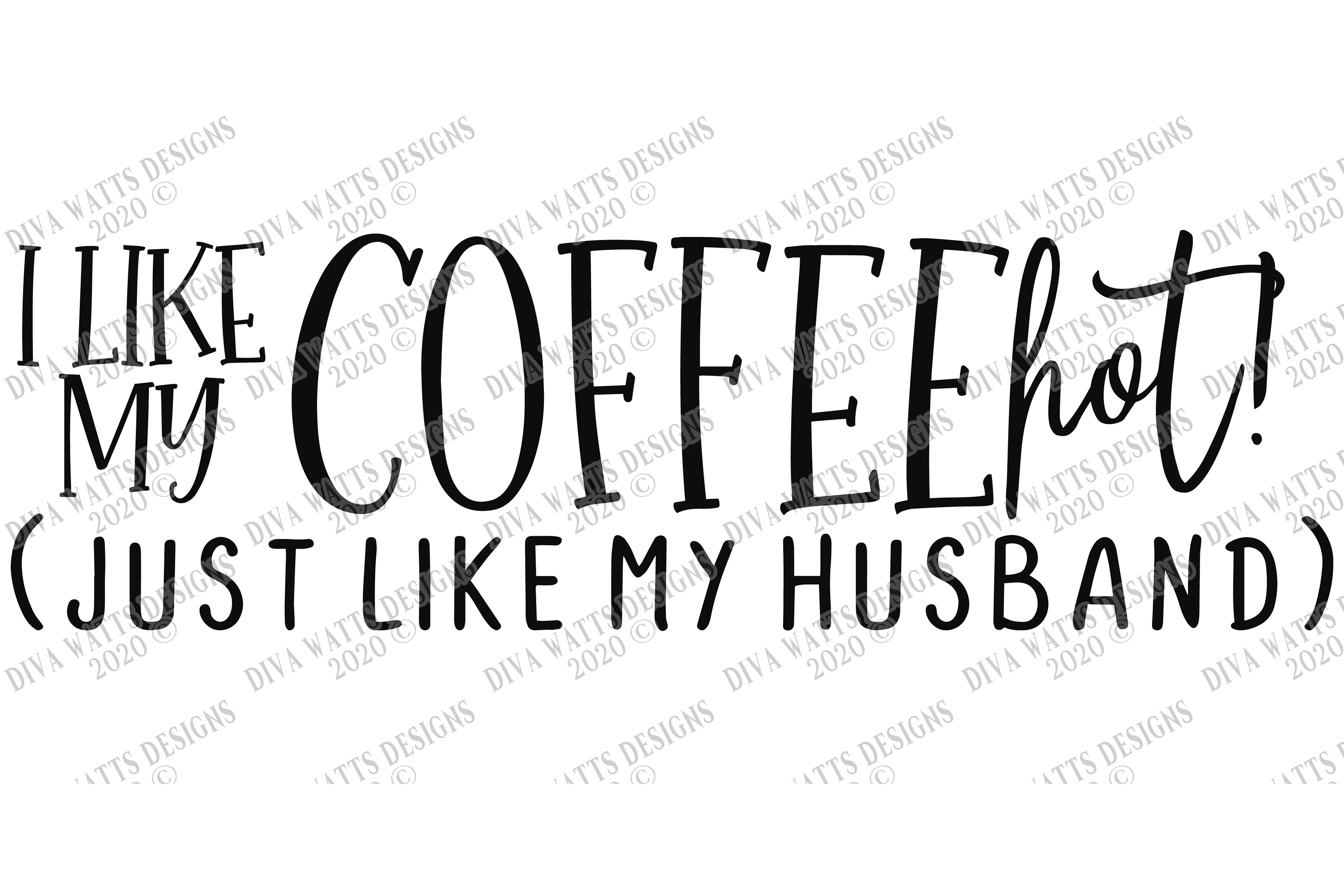 I Like My Coffee HOT! Like My Husband - Coffee Bar Humor SVG example image 3