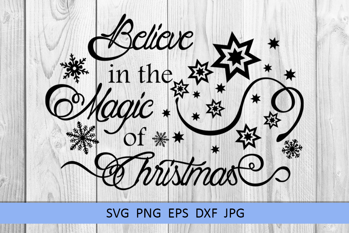 Christmas svg Believe in the magic of Christmas Winter svg example image 5