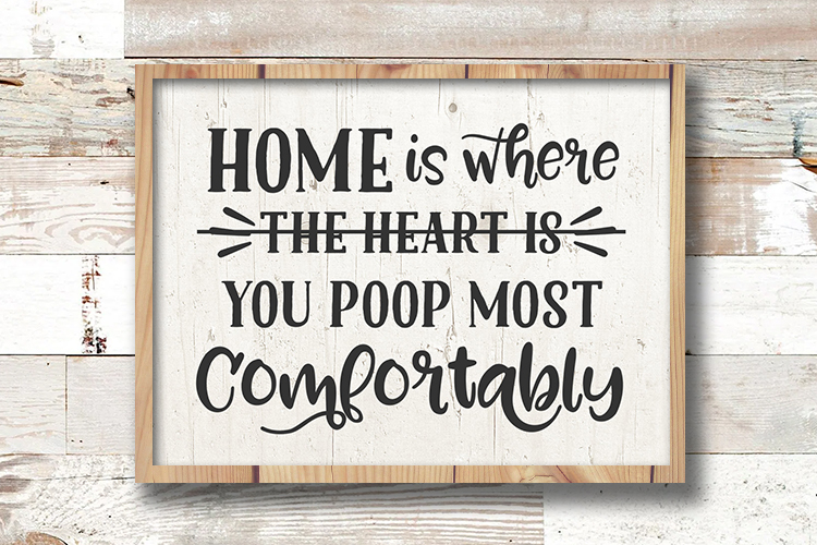 Home Is Where You Poop Most Comfortably svg Funny Bathroom example image 1