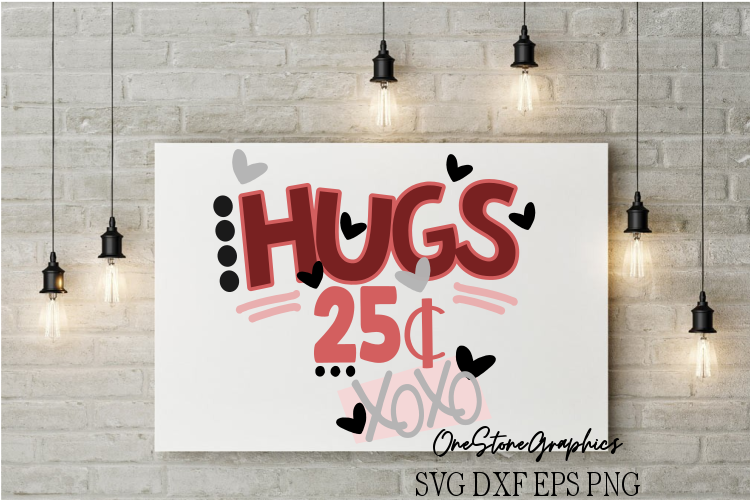 Valentines svg,hugs svg,valentine svg,hugs 25 cents svg example image 1