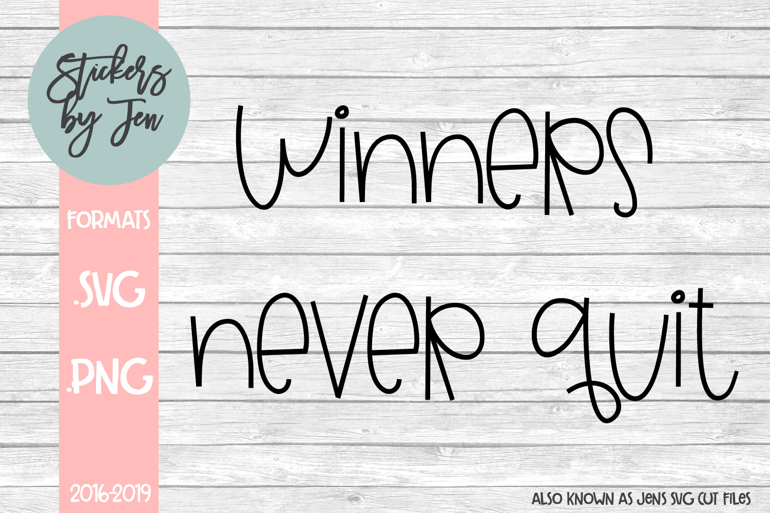Winners Never Quit SVG Cut File example image 1