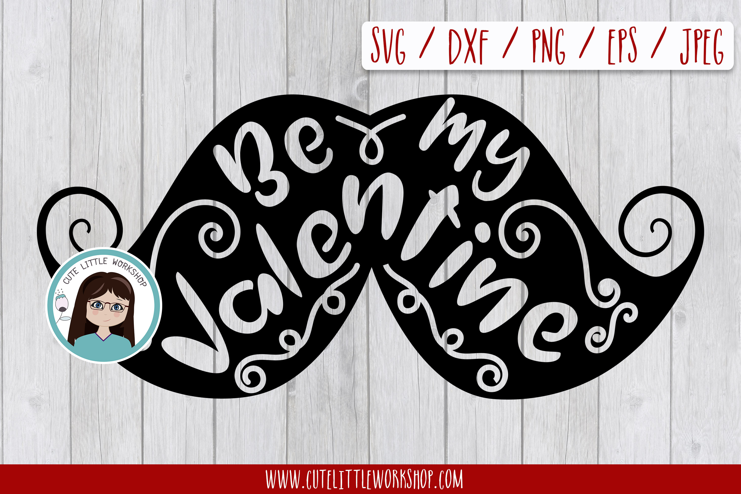 Be my valentine Mustache svg, dxf, png, eps example image 1