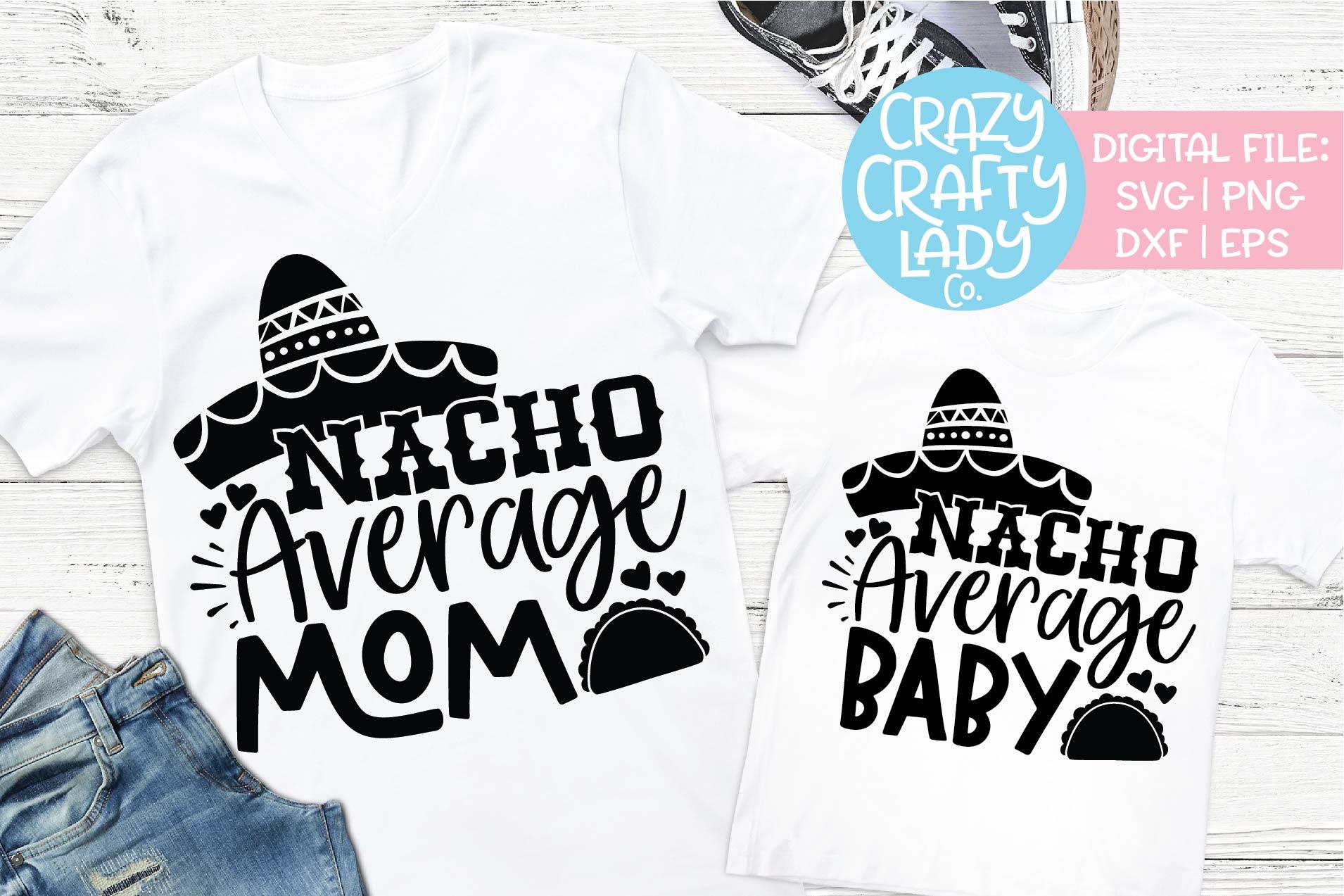 Nacho Average Mom & Baby SVG DXF EPS PNG Cut File Bundle example image 1