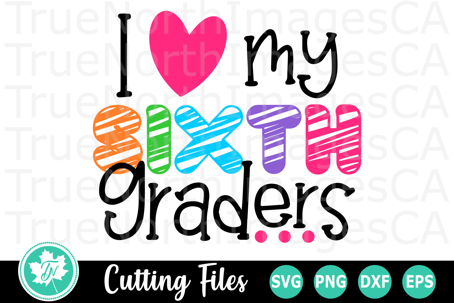 I Love My Sixth Graders - A School SVG Cut File example image 3