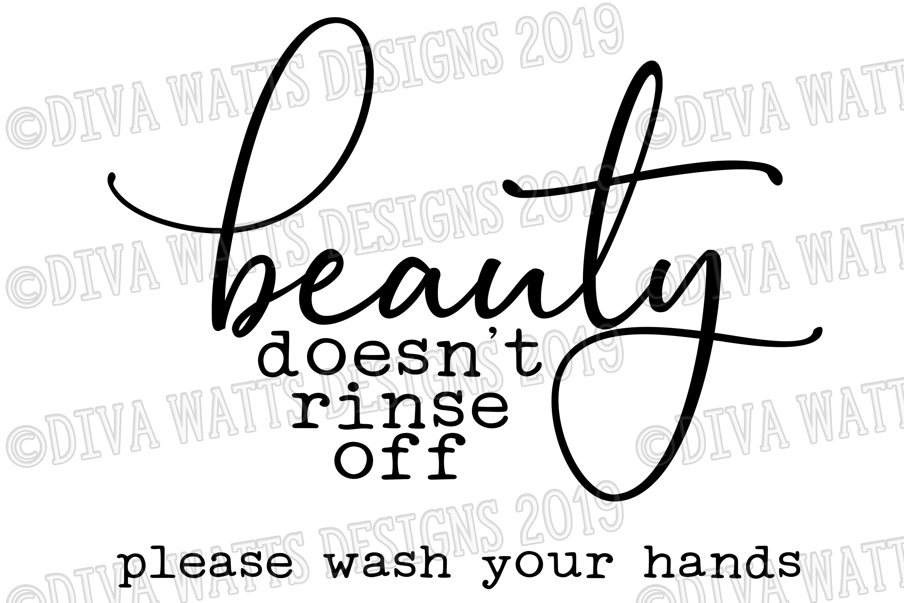 Beauty Doesn't Rinse Off Please Wash Your Hands - Bathroom example image 2